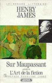 Sur Maupassant ; l'art de la fiction - Couverture - Format classique