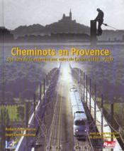 Cheminots En Provence - Couverture - Format classique