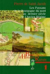 Les paysans de la Bourgogne du nord au dernier siècle de l'ancien régime - Couverture - Format classique