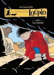 Les aventures de Loupio t.6 ; la caverne - Couverture - Format classique