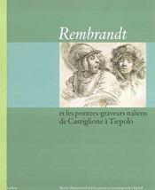 Rembrandt Et Les Peintres Graveurs Italiens De Castiglione A Tiepolo - Intérieur - Format classique