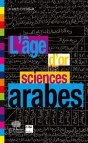 L'âge d'or des sciences arabes - Couverture - Format classique