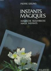 Instant Magiques / Magische Augenblicke / Magic Instants - Couverture - Format classique