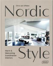 Vente  Nordic style ; warm & welcoming scandinavian interiors  - Chris Van Uffelen