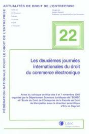 Vente  Les deuxiemes journees internationales du droit du commerce electronique actes du colloque de nice d  - Caprioli A E - Caprioli A. E. - Eric A. Caprioli