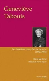Geneviève Tabouis ; les dernières nouvelles de demain 1892-1985 - Couverture - Format classique