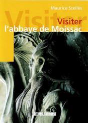 Visiter l'abbaye de moissac - Couverture - Format classique