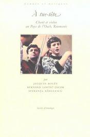 A tue-tete ; chant et violon au pays de l'oach roumanie - Intérieur - Format classique