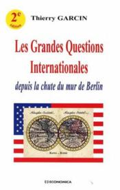 Vente  Les grandes questions internationales (2e édition)  - Thierry Garcin