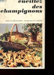 Cueillez Des Champignons - Choix Et Decouverte - Conserves Et Recettes - Couverture - Format classique