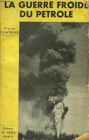 La Guerre Froide Du Petrole - Couverture - Format classique