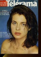 TELERAMA HORS-SERIE 8 - 1982 tout l'année du cinéma - les films, les cinéastes, les comédiens, tout ce qui va changer - Couverture - Format classique