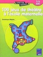 100 jeux de théâtre à l'école maternelle - Intérieur - Format classique
