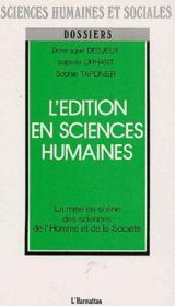 L'édition en sciences humaines ; la mise en scène des sciences de l'homme et de la société - Couverture - Format classique