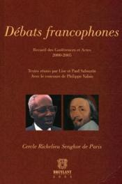 Débats francophones ; recueil des conférences et Actes 2000-2005 - Couverture - Format classique