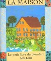 La maison le petit livre du bien-etre - Couverture - Format classique