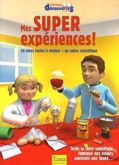 Mes Super Experiences ! 50 Idees Faciles A Realiser + Un Cahier Scientifique - Intérieur - Format classique