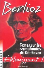 Textes sur les symphonies de Beethoven. éblouissant ! - Intérieur - Format classique
