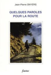 Quelques Paroles Pour La Route - Couverture - Format classique