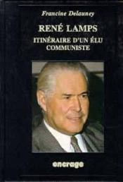 Rene Lamps Itineraire Elu Communiste - Couverture - Format classique