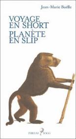 Voyage en short ; planète en slip - Couverture - Format classique