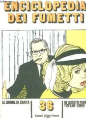Enciclopedia Dei Fumetti N° 36 Le Eroine Di Carte, Tiffani Jones, I Ragazzi Terribli... Texte En Italien. - Couverture - Format classique