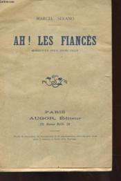 Ah ! Les Fiances - Monoloue Pour Jeune Fille - Couverture - Format classique
