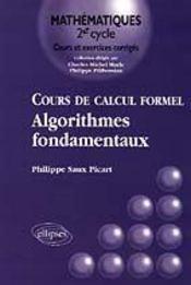 Cours De Calcul Formel Algorithmes Fondamentaux Tome 1 - Intérieur - Format classique