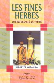 Les fines herbes ; cuisine et sante naturelle - Couverture - Format classique