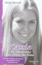 Cassie ; du satanisme au choix de dieu ; un des treizes victimes du massacre de columbine, sa mère raconte - Couverture - Format classique