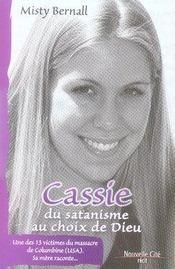 Cassie ; du satanisme au choix de dieu ; un des treizes victimes du massacre de columbine, sa mère raconte - Intérieur - Format classique