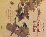 D'où jaillit le chant ; la voie des oiseaux et des fleurs dans la tradition des Song - Intérieur - Format classique