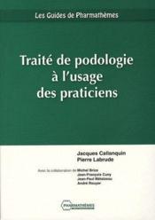 Traité de podologie à l'usage des praticiens - Couverture - Format classique