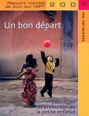 Un bon départ ; éducation et protection de la petite enfance. rapport mondial 2007 - Intérieur - Format classique