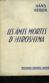 Les Ames Mortes D'Hiroshima. - Couverture - Format classique