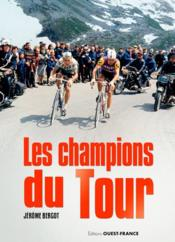 Les champions du tour  - Bergot Jerome
