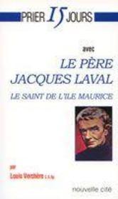 PRIER 15 JOURS AVEC ; François de Laval, évêque missionnaire de France, premier évêque de Québec - Intérieur - Format classique