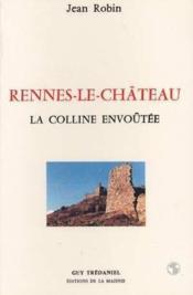 Rennes-le-chateau la colline envoutee - Couverture - Format classique