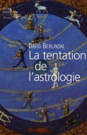 Vente livre :  La tentation de l'astrologie  - David Berlinski