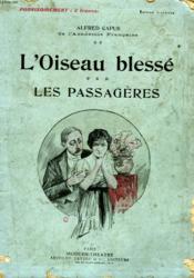 L'Oiseau Blesse Suivi De Les Passageres. - Couverture - Format classique