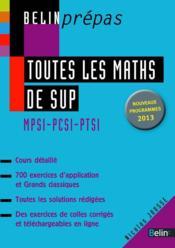 Toutes les maths de sup ; MPSI PCSI PTSI - Couverture - Format classique