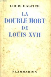 La Double Mort De Louis Xvii. - Couverture - Format classique