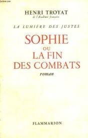 La Lumiere Des Justes. Tome 5 : Sophie Ou La Fin Des Combats. - Couverture - Format classique