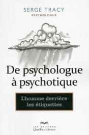 Vente  De psychologue a psychotique  - Tracy Serge