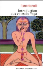 Vente livre :  Introduction aux voies du yoga  - Tara Michael