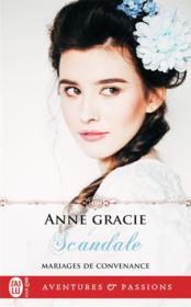 Vente  Mariages de convenance T.2 ; scandale  - Anne Gracie