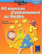 60 exercices d'entraînement au théâtre - Intérieur - Format classique