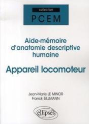 Aide-mémoire d'anatomie descriptive humaine ; appareil locomoteur - Couverture - Format classique