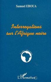 Interrogations sur l'Afrique noire - Intérieur - Format classique