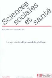 REVUE SCIENCES SOCIALES ET SANTE T.24; la psychiatrie à l'épreuve de la génétique - Couverture - Format classique